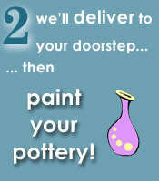 we'll deliver to your doorstep so you may paint your pottery at home